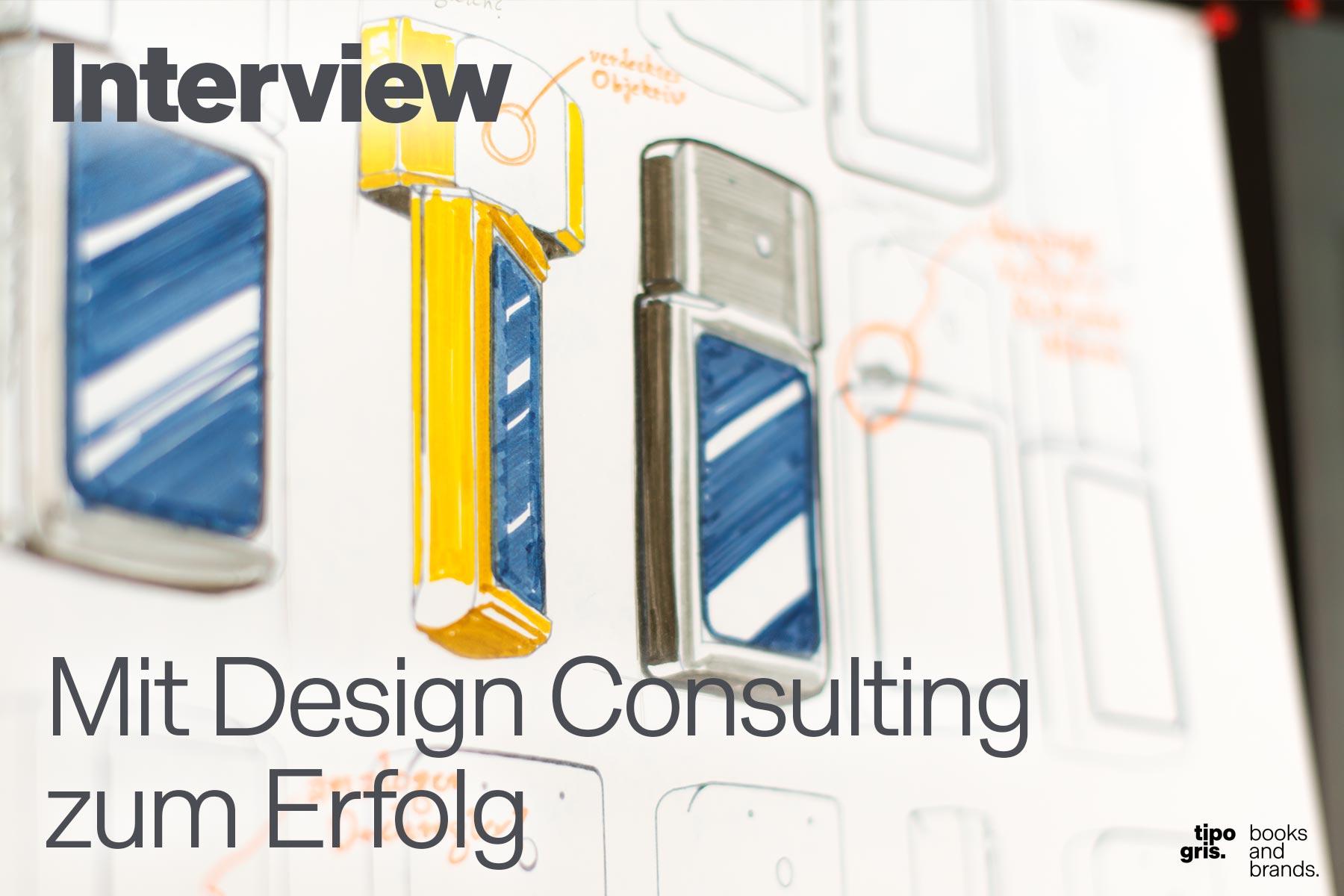Tipogris: Mit Design Consulting zum Erfolg. Beratung zu Industrial Design, Corporate Design und Design Thinking für Unternehmen und Institutionen. Alle Infos im Interview.